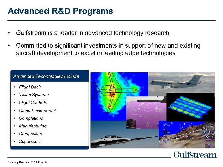 Advanced R&D Programs • Gulfstream is a leader in advanced technology research • Committed