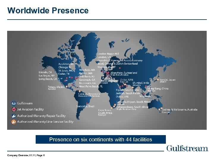 Worldwide Presence on six continents with 44 facilities Company Overview, 01. 11, Page 6