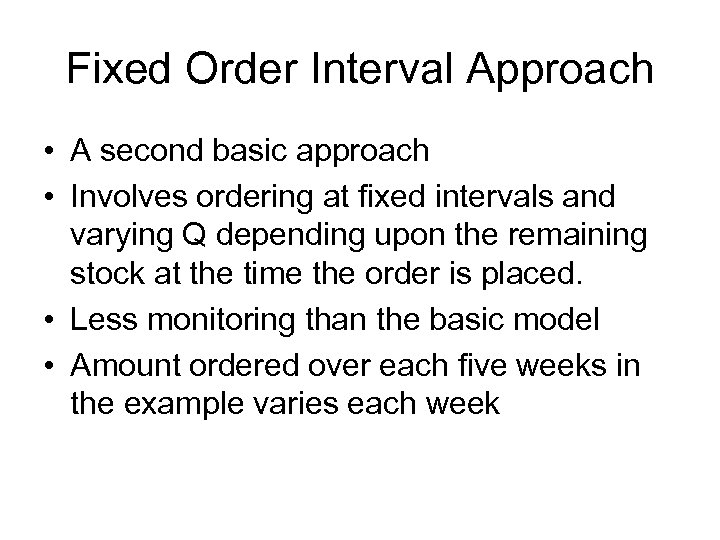 Fixed Order Interval Approach • A second basic approach • Involves ordering at fixed