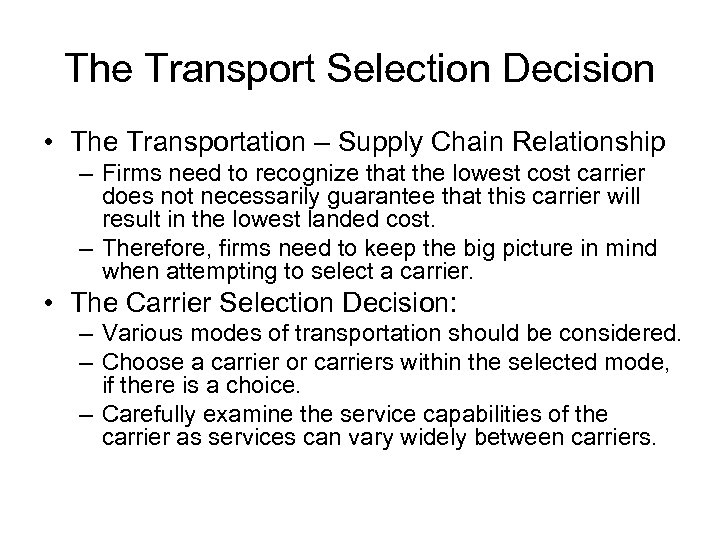 The Transport Selection Decision • The Transportation – Supply Chain Relationship – Firms need