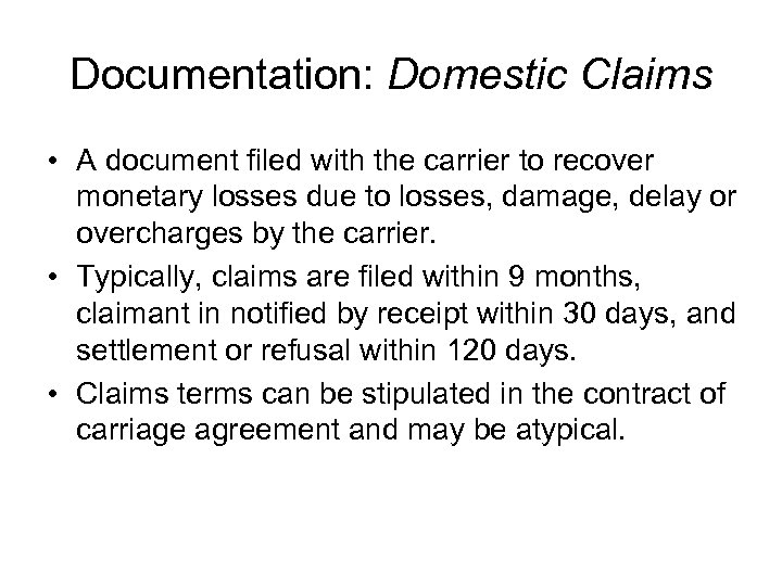 Documentation: Domestic Claims • A document filed with the carrier to recover monetary losses