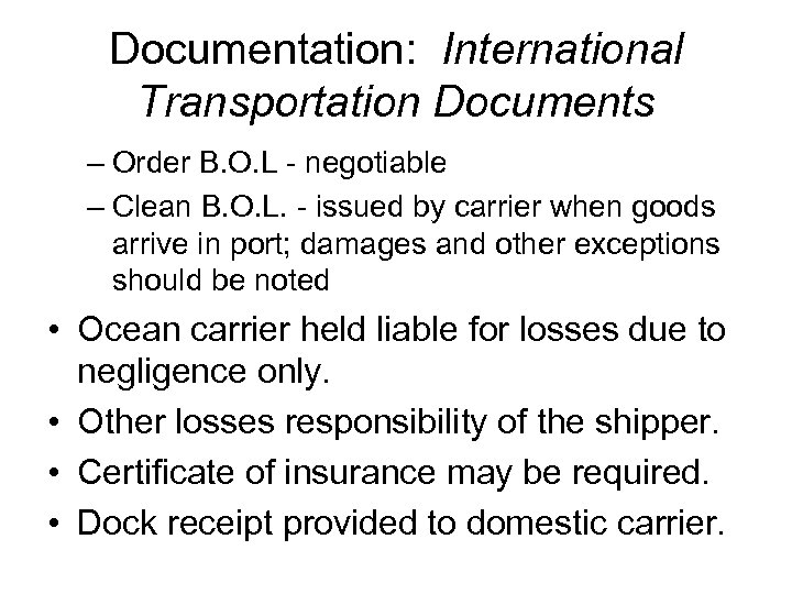 Documentation: International Transportation Documents – Order B. O. L - negotiable – Clean B.