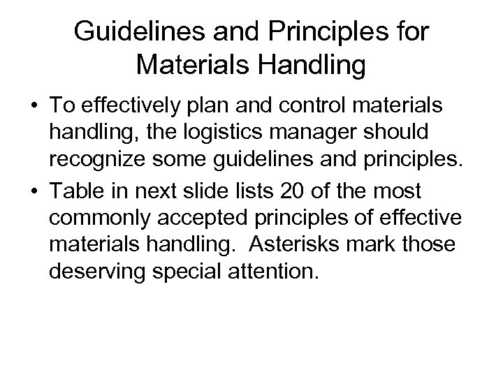 Guidelines and Principles for Materials Handling • To effectively plan and control materials handling,