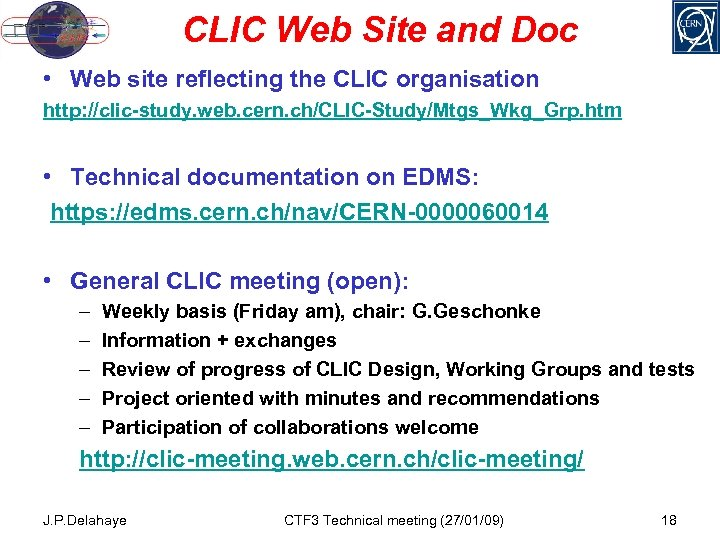 CLIC Web Site and Doc • Web site reflecting the CLIC organisation http: //clic-study.