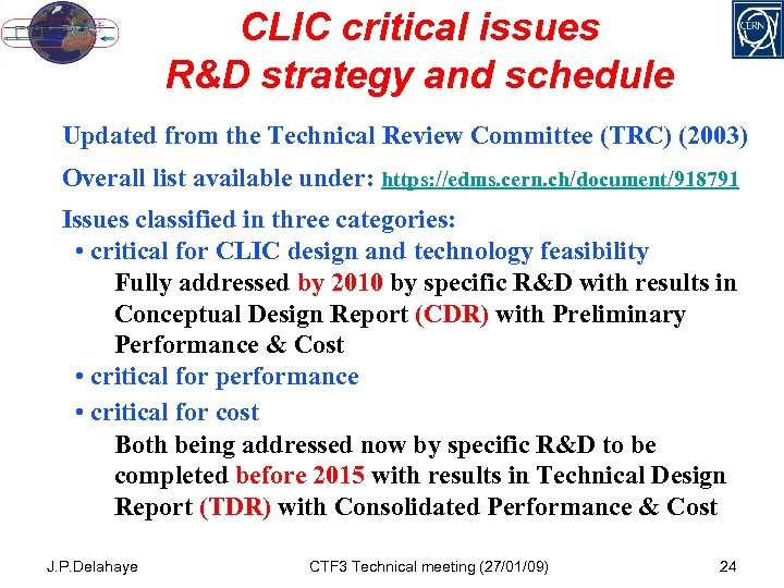 CLIC critical issues R&D strategy and schedule Updated from the Technical Review Committee (TRC)
