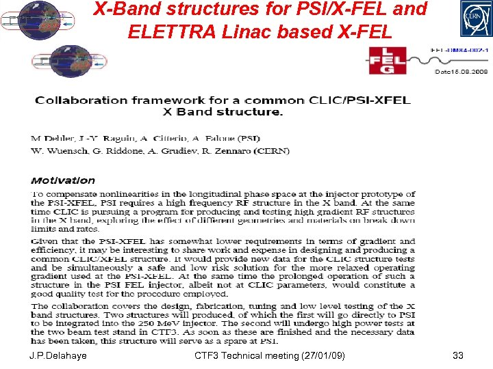 X-Band structures for PSI/X-FEL and ELETTRA Linac based X-FEL J. P. Delahaye CTF 3