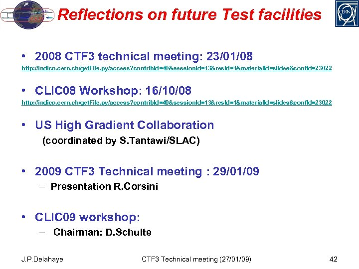 Reflections on future Test facilities • 2008 CTF 3 technical meeting: 23/01/08 http: //indico.