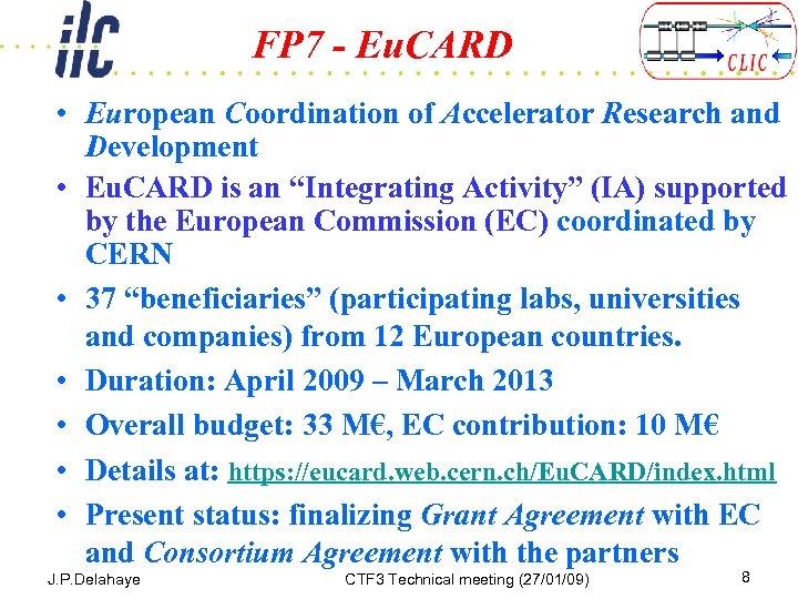 FP 7 - Eu. CARD • European Coordination of Accelerator Research and Development •