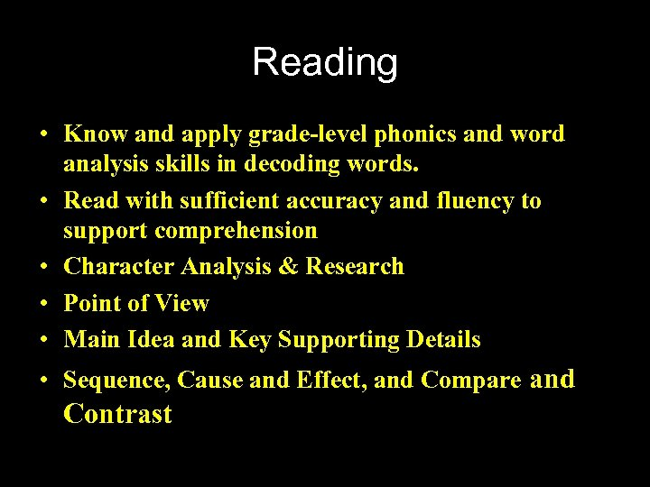 Reading • Know and apply grade-level phonics and word analysis skills in decoding words.
