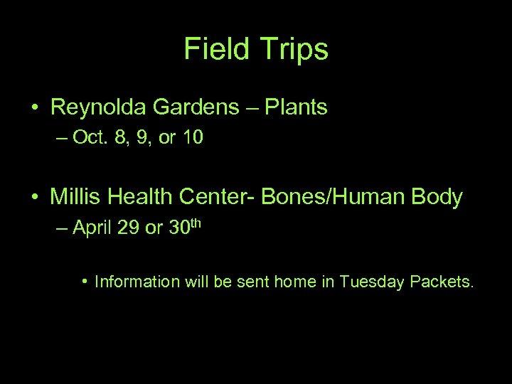 Field Trips • Reynolda Gardens – Plants – Oct. 8, 9, or 10 •