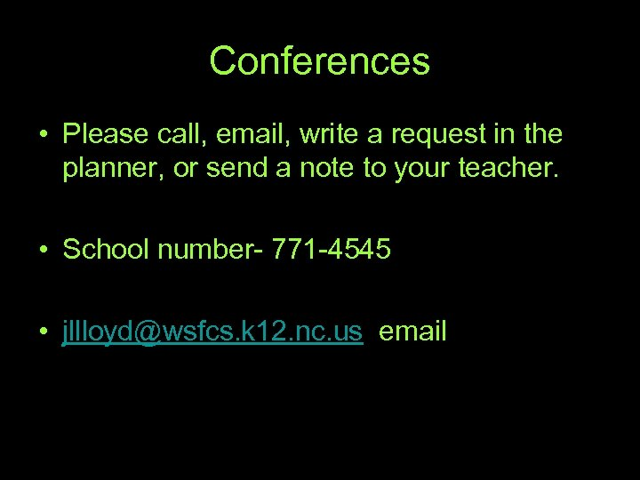 Conferences • Please call, email, write a request in the planner, or send a