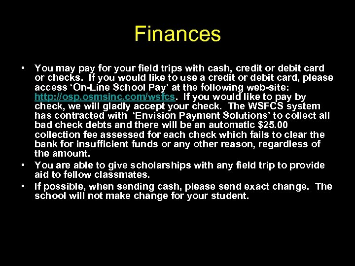 Finances • You may pay for your field trips with cash, credit or debit