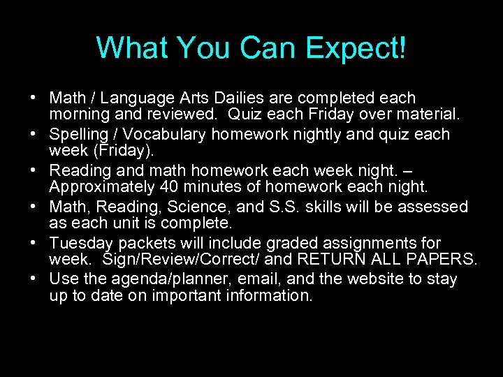 What You Can Expect! • Math / Language Arts Dailies are completed each morning