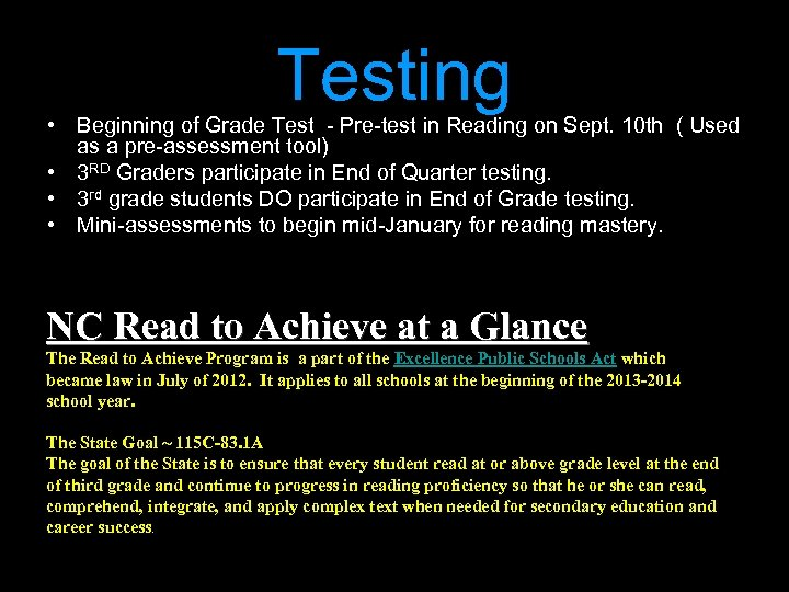 Testing • Beginning of Grade Test - Pre-test in Reading on Sept. 10 th