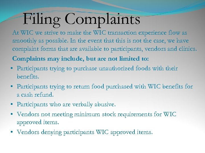 Filing Complaints At WIC we strive to make the WIC transaction experience flow as