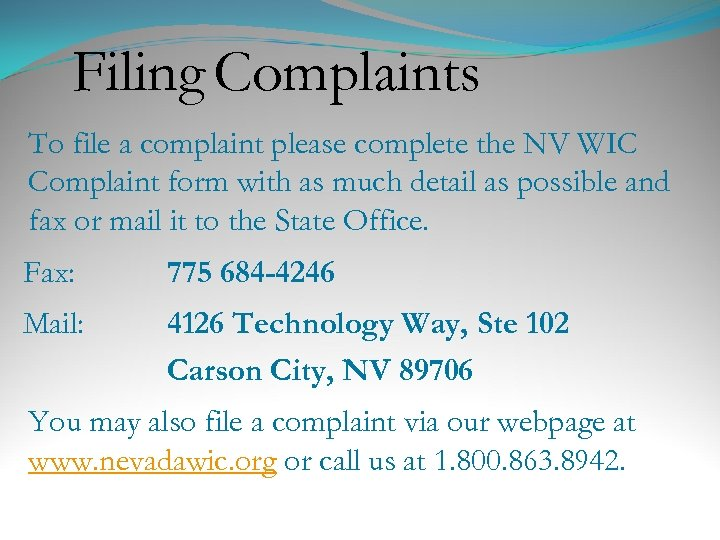 Filing Complaints To file a complaint please complete the NV WIC Complaint form with