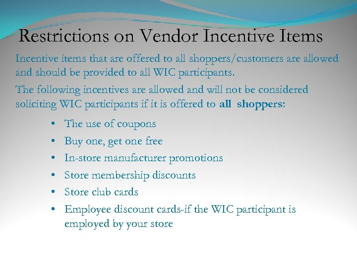 Restrictions on Vendor Incentive Items Incentive items that are offered to all shoppers/customers are