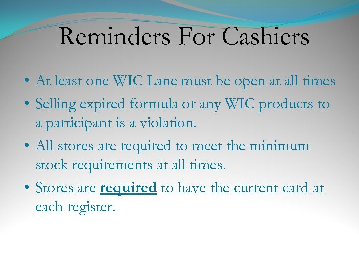 Reminders For Cashiers • At least one WIC Lane must be open at all