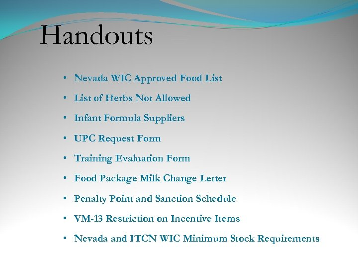 Handouts • Nevada WIC Approved Food List • List of Herbs Not Allowed •