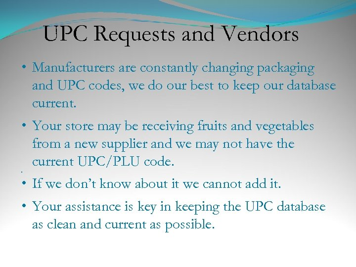 UPC Requests and Vendors • Manufacturers are constantly changing packaging and UPC codes, we