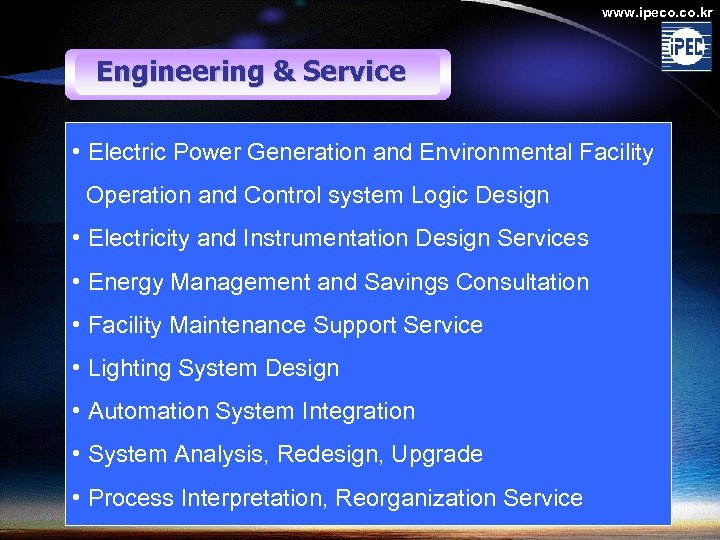 www. ipeco. kr Engineering & Service • Electric Power Generation and Environmental Facility Operation