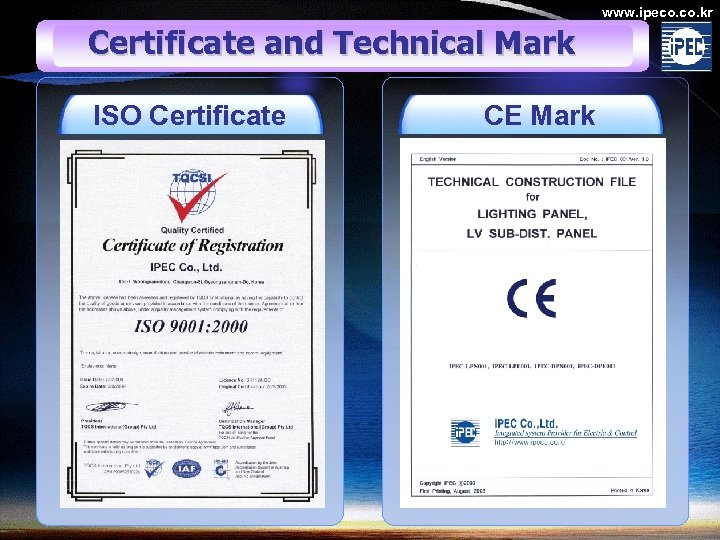 www. ipeco. kr Certificate and Technical Mark ISO Certificate CE Mark