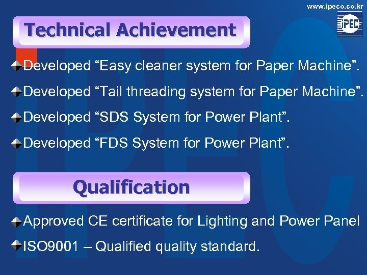 """www. ipeco. kr Technical Achievement Developed """"Easy cleaner system for Paper Machine"""". Developed """"Tail"""