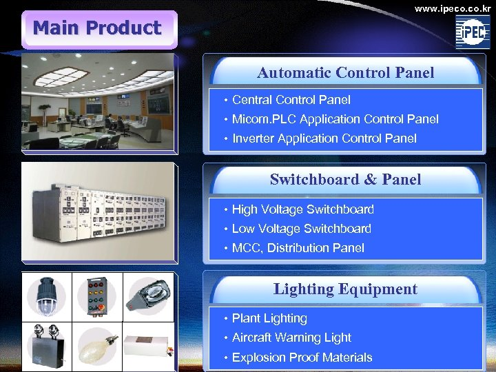 www. ipeco. kr Main Product Automatic Control Panel • Central Control Panel • Micom.