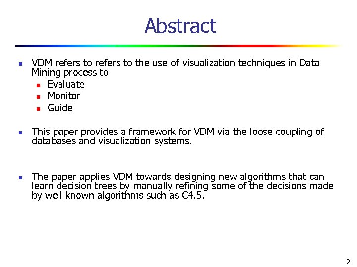 Abstract n n n VDM refers to the use of visualization techniques in Data