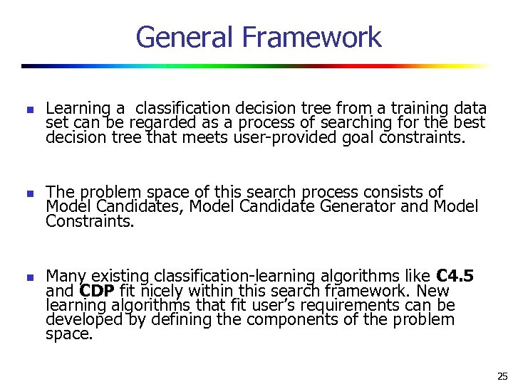General Framework n n n Learning a classification decision tree from a training data