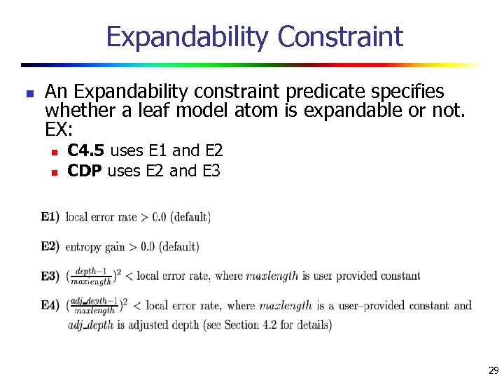 Expandability Constraint n An Expandability constraint predicate specifies whether a leaf model atom is