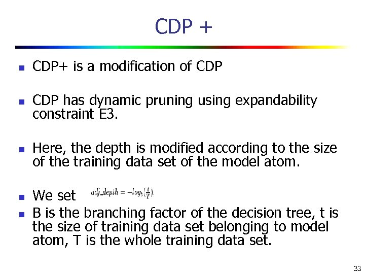CDP + n CDP+ is a modification of CDP n CDP has dynamic pruning