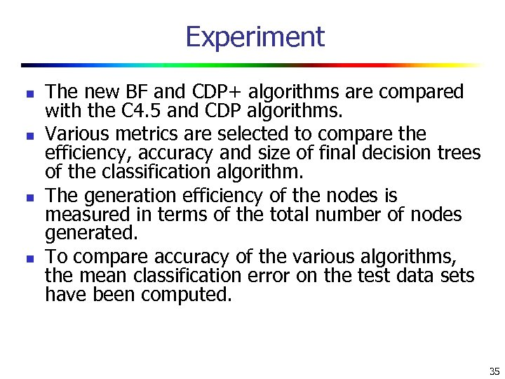 Experiment n n The new BF and CDP+ algorithms are compared with the C