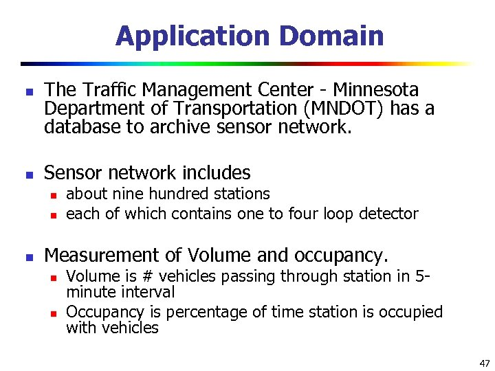 Application Domain n n The Traffic Management Center - Minnesota Department of Transportation (MNDOT)