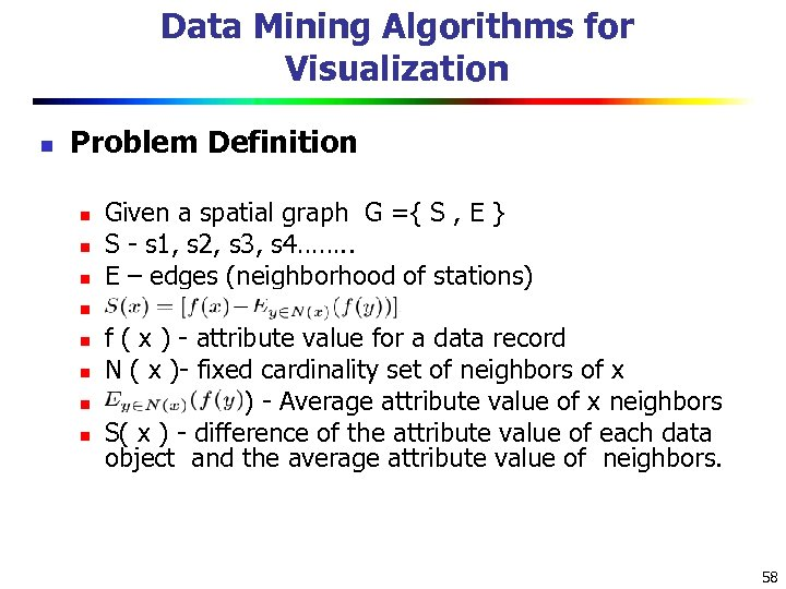Data Mining Algorithms for Visualization n Problem Definition n n n n Given a