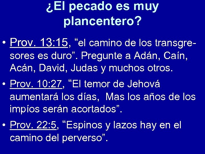 """¿El pecado es muy plancentero? • Prov. 13: 15, """"el camino de los transgresores"""