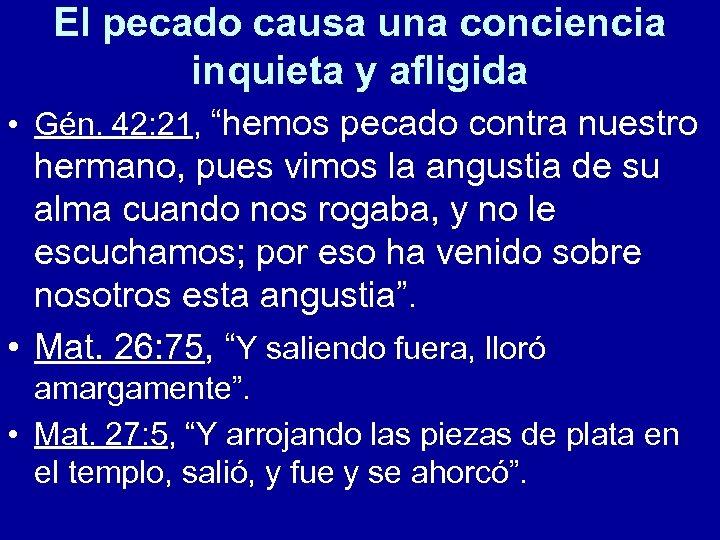 """El pecado causa una conciencia inquieta y afligida • Gén. 42: 21, """"hemos pecado"""