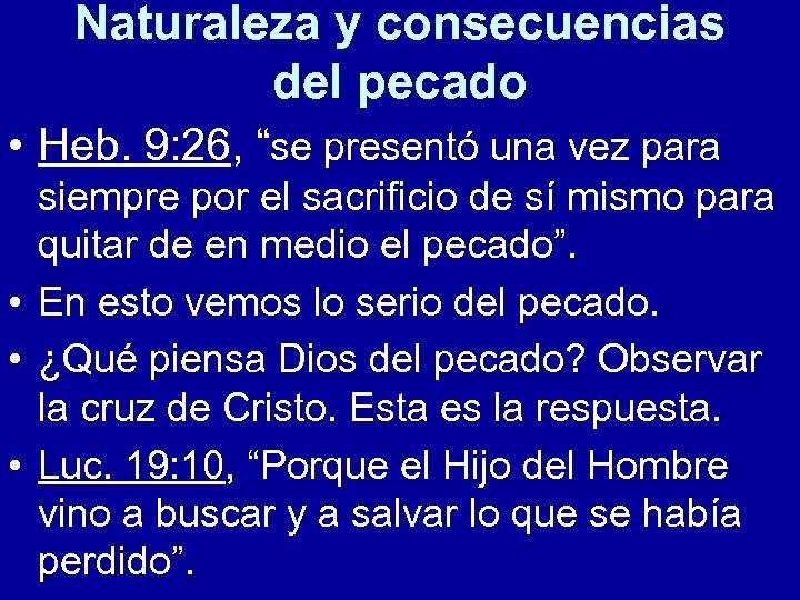 """Naturaleza y consecuencias del pecado • Heb. 9: 26, """"se presentó una vez para"""