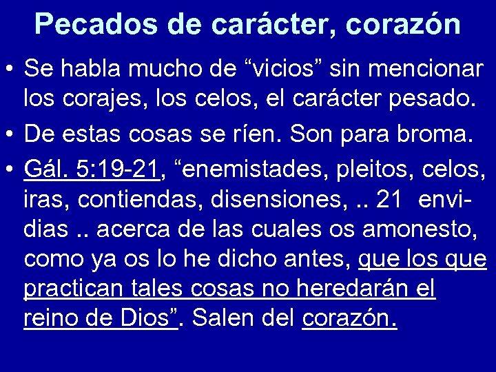 """Pecados de carácter, corazón • Se habla mucho de """"vicios"""" sin mencionar los corajes,"""
