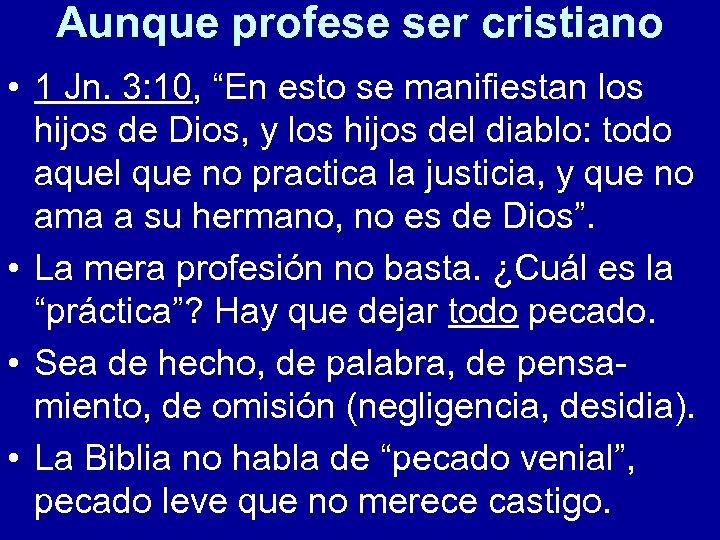 """Aunque profese ser cristiano • 1 Jn. 3: 10, """"En esto se manifiestan los"""