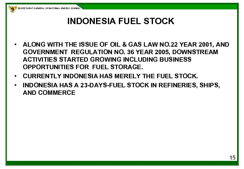 SECRETARIAT GENERAL OF NATIONAL ENERGY COUNCIL INDONESIA FUEL STOCK • ALONG WITH THE ISSUE