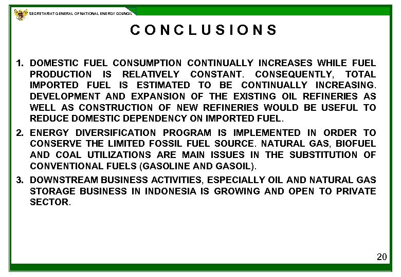 SECRETARIAT GENERAL OF NATIONAL ENERGY COUNCIL CONCLUSIONS 1. DOMESTIC FUEL CONSUMPTION CONTINUALLY INCREASES WHILE