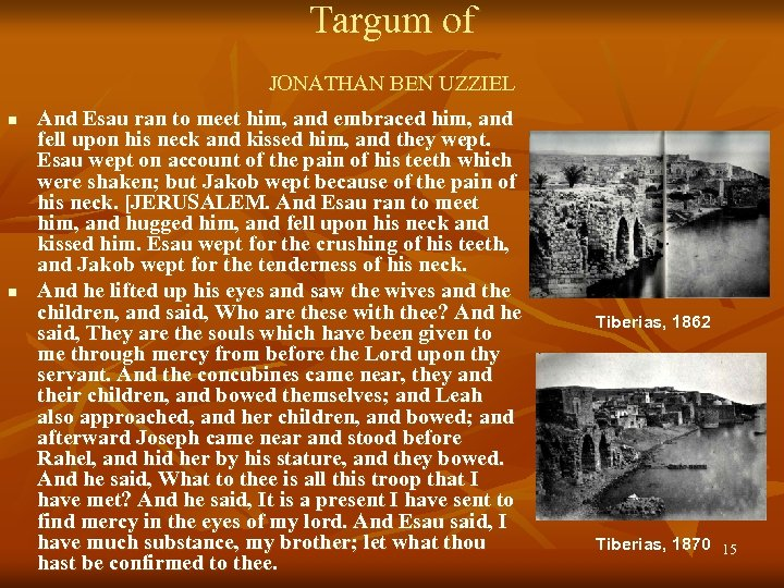 Targum of JONATHAN BEN UZZIEL n n And Esau ran to meet him, and