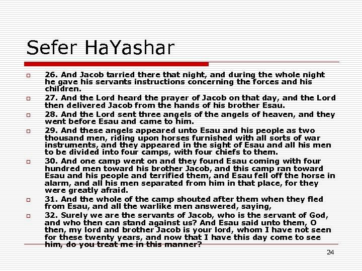 Sefer Ha. Yashar o o o o 26. And Jacob tarried there that night,