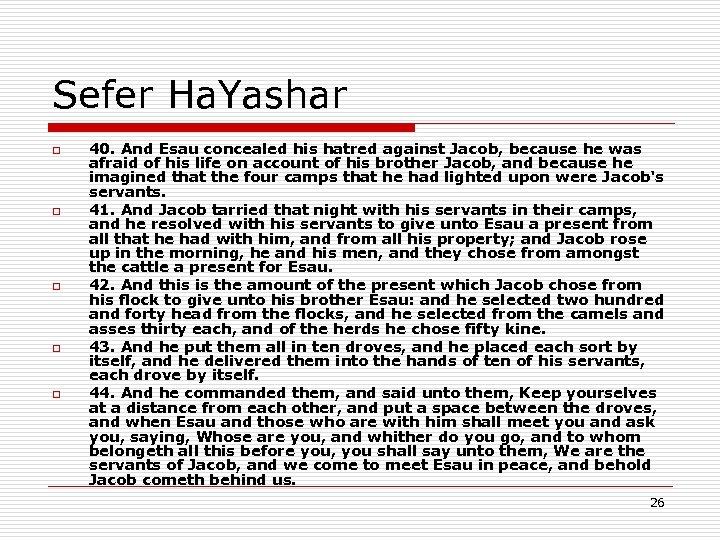 Sefer Ha. Yashar o o o 40. And Esau concealed his hatred against Jacob,