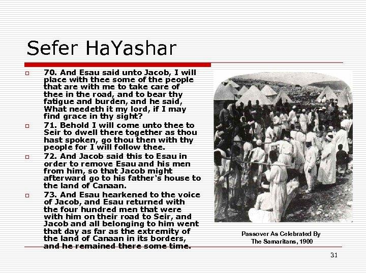 Sefer Ha. Yashar o o 70. And Esau said unto Jacob, I will place