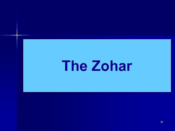 The Zohar 39
