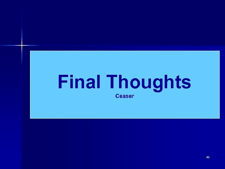 Final Thoughts Ceaser 49