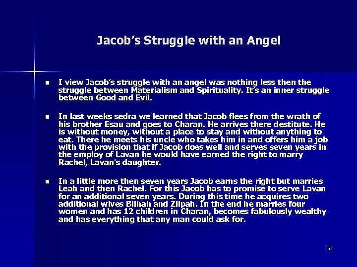 Jacob's Struggle with an Angel n I view Jacob's struggle with an angel was