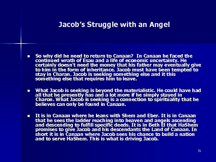 Jacob's Struggle with an Angel n So why did he need to return to
